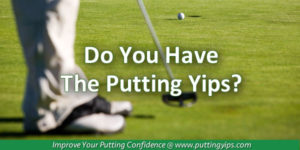Putting Yips