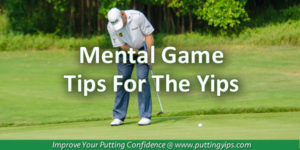 Mental Game Tips For The Yips