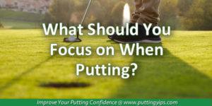 Putting Focus in Golf